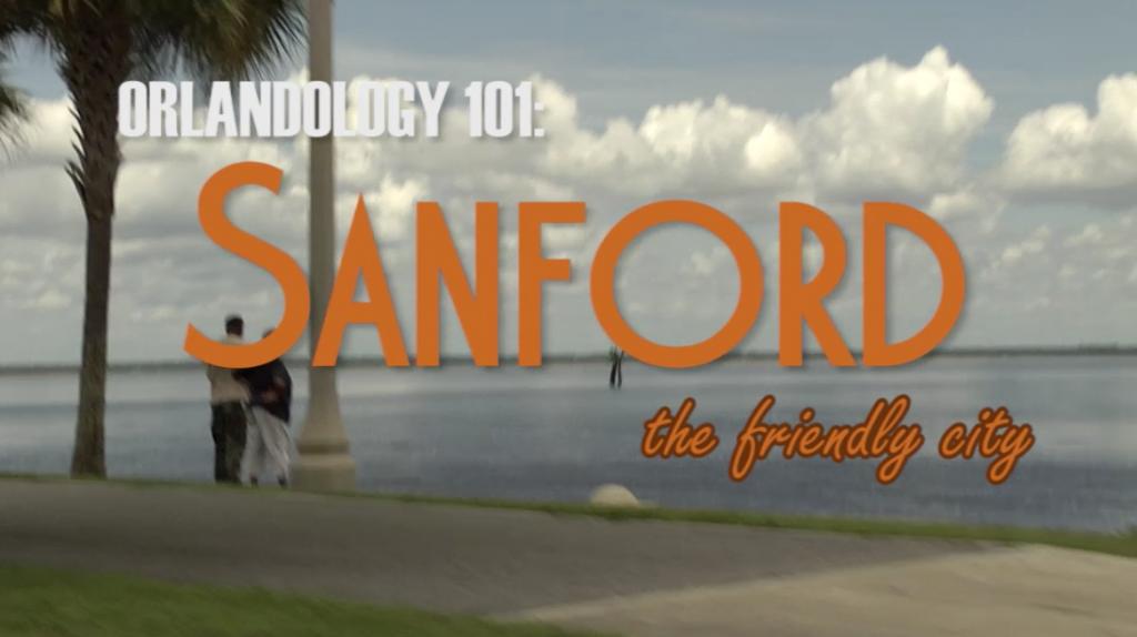 Orlandology 101 - Sanford